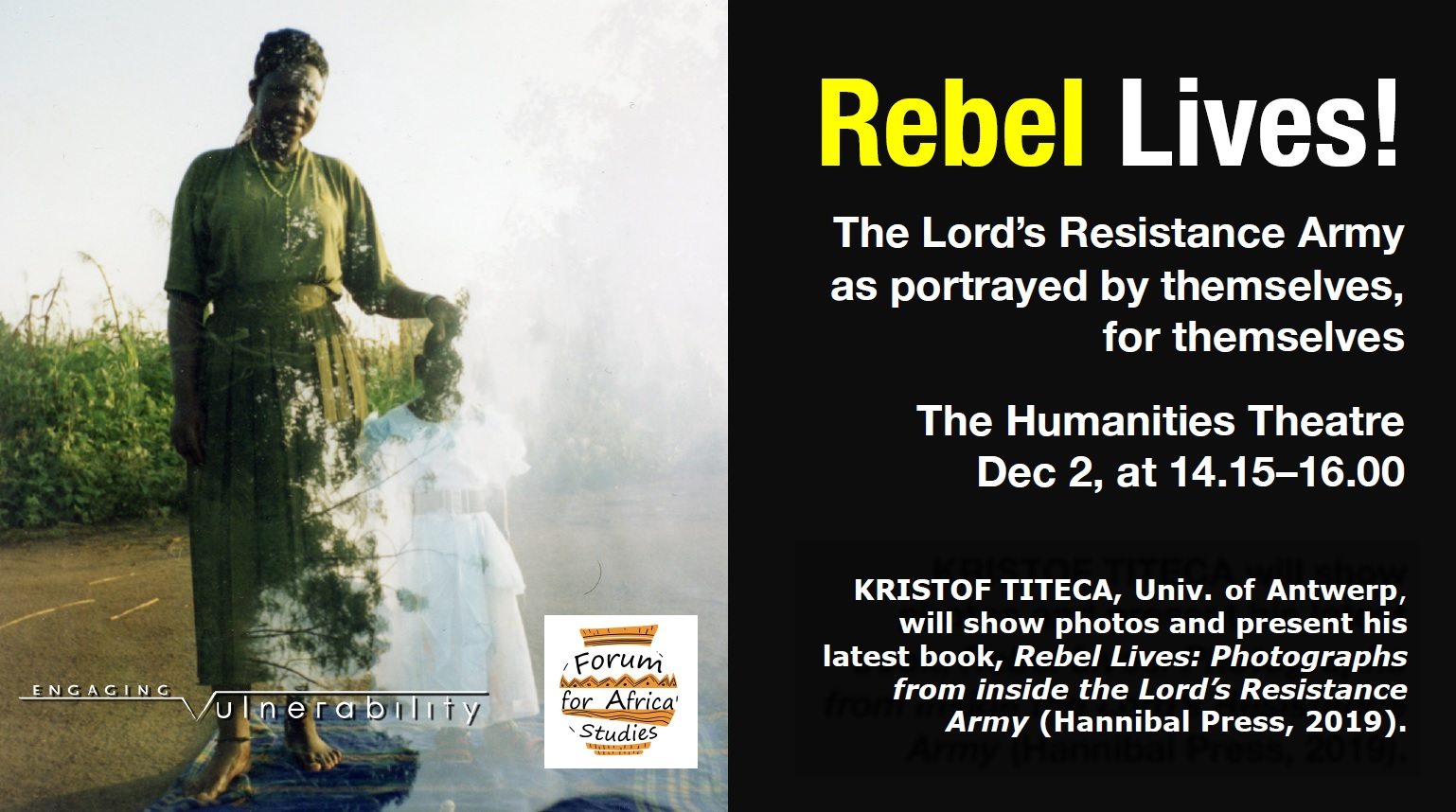 Rebel Lives: The Lord's Resistance Army as portrayed by themselves, for themselves